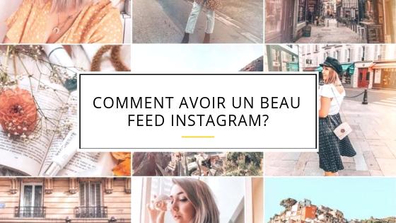 Comment avoir un beau feed Instagram?
