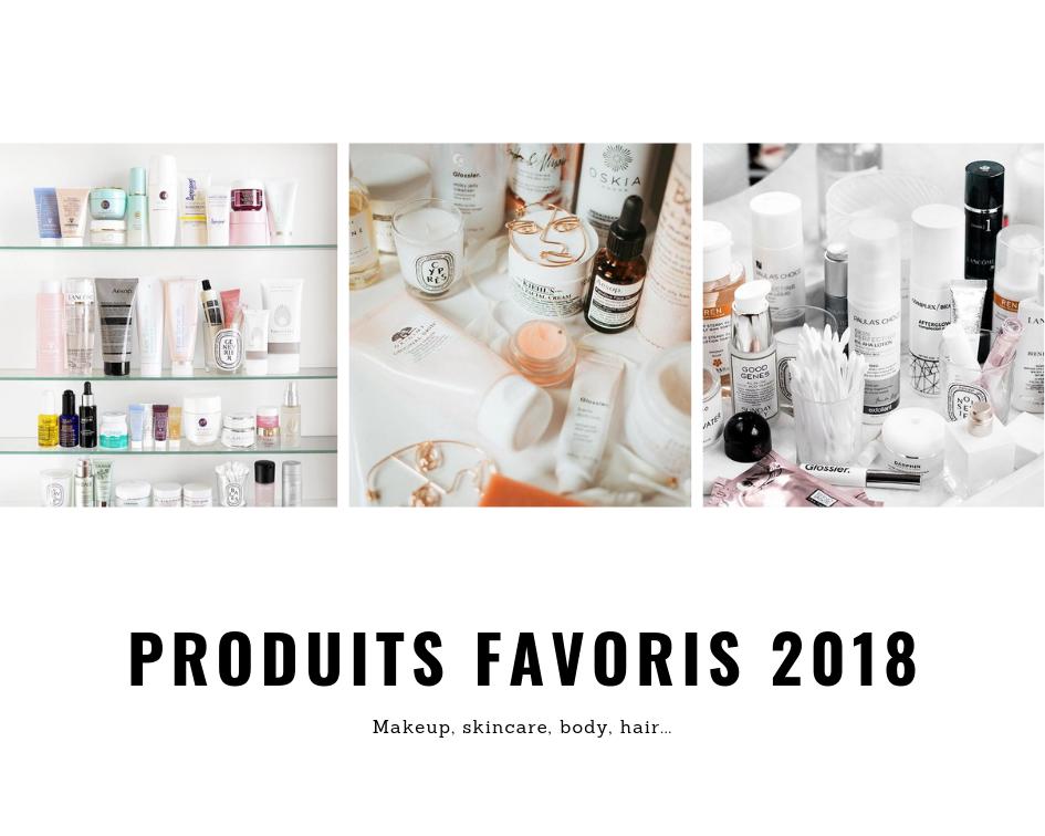 Tous mes produits incontournables de l'année 2018 !